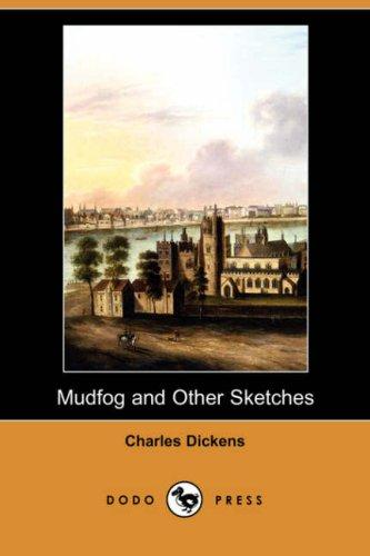 Download Mudfog and Other Sketches (Dodo Press)