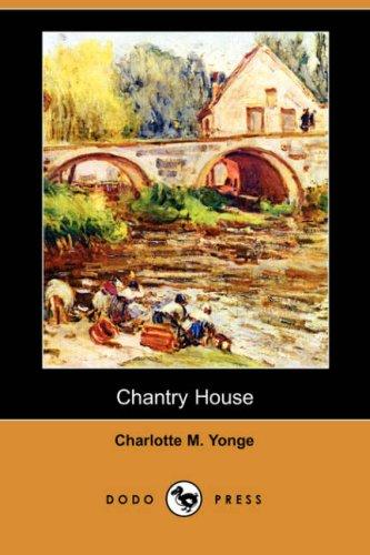Download Chantry House (Dodo Press)
