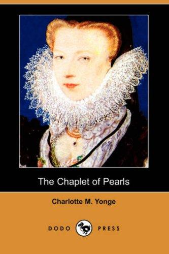 Download The Chaplet of Pearls (Dodo Press)