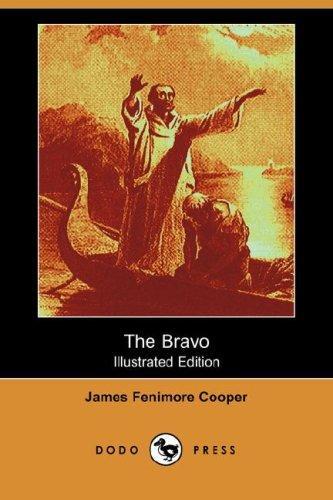 The Bravo (Illustrated Edition) (Dodo Press)