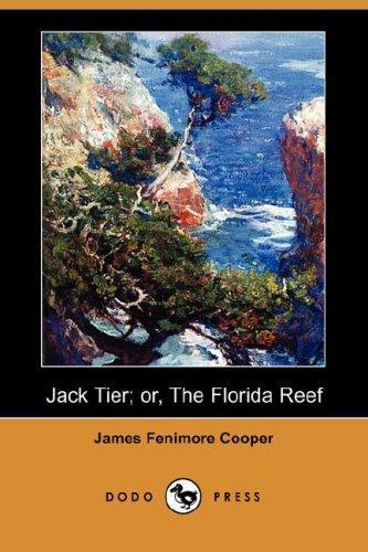 Download Jack Tier; or, The Florida Reef (Dodo Press)