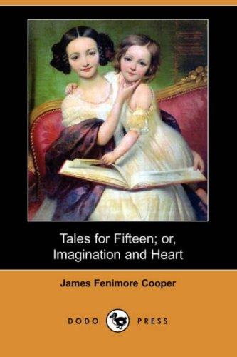Download Tales for Fifteen; or, Imagination and Heart (Dodo Press)