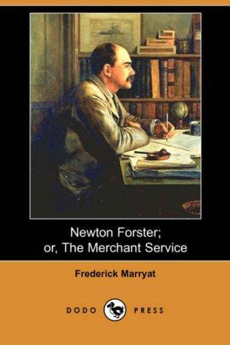Newton Forster; or, The Merchant Service (Dodo Press)