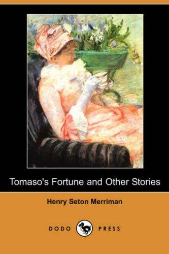 Download Tomaso's Fortune and Other Stories (Dodo Press)