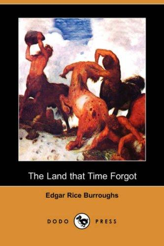 Download The Land that Time Forgot (Dodo Press)