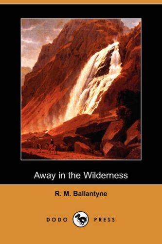 Away in the Wilderness (Dodo Press)
