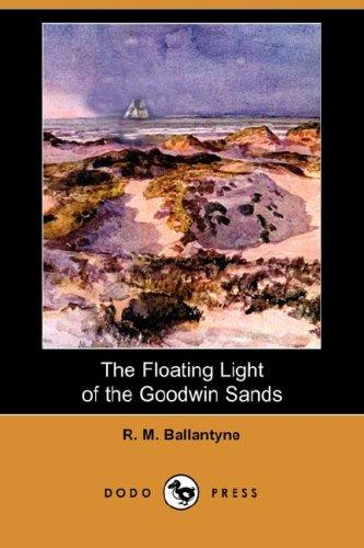 Download The Floating Light of the Goodwin Sands (Dodo Press)