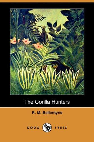 Download The Gorilla Hunters (Dodo Press)
