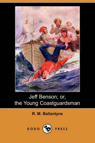 Jeff Benson; or, the Young Coastguardsman (Dodo Press)