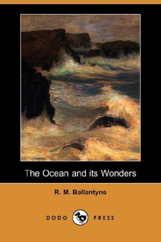 The Ocean and its Wonders (Dodo Press)