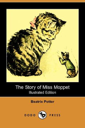 Download The Story of Miss Moppet (Illustrated Edition) (Dodo Press)