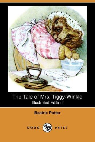 Download The Tale of Mrs. Tiggy-Winkle (Illustrated Edition) (Dodo Press)
