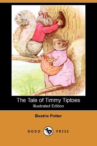 The Tale of Timmy Tiptoes (Illustrated Edition) (Dodo Press)