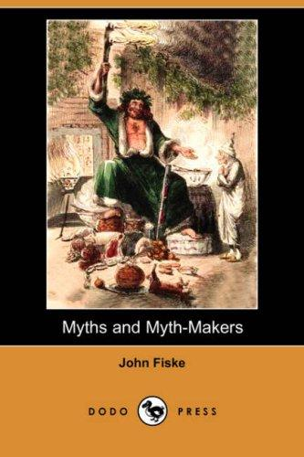 Download Myths and Myth-Makers (Dodo Press)