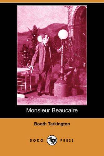 Monsieur Beaucaire (Dodo Press)