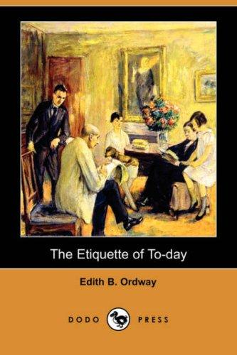 Download The Etiquette of To-day (Dodo Press)