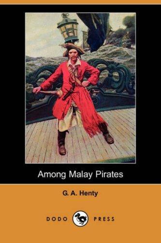 Among Malay Pirates (Dodo Press)