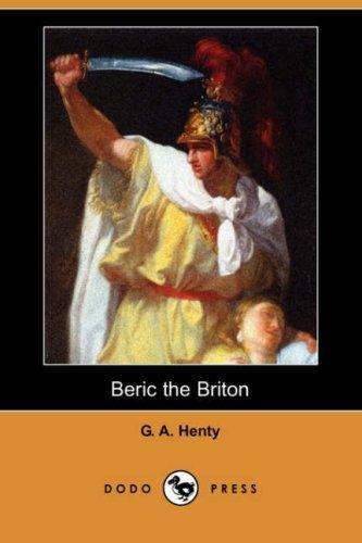Download Beric the Briton (Dodo Press)