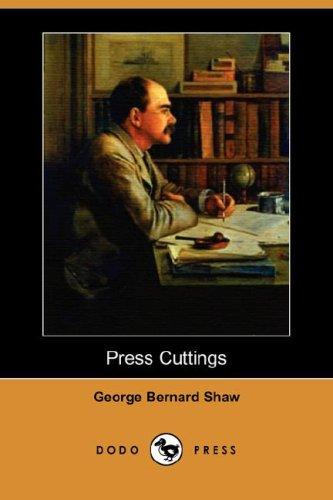 Press Cuttings (Dodo Press) by George Bernard Shaw