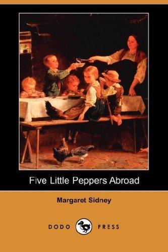 Five Little Peppers Abroad (Dodo Press)