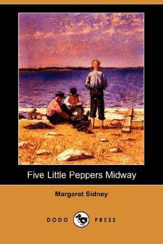 Download Five Little Peppers Midway (Dodo Press)