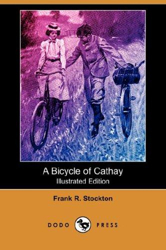 Download A Bicycle of Cathay (Illustrated Edition) (Dodo Press)