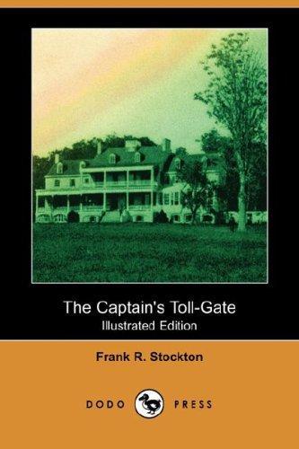 Download The Captain's Toll-Gate (Illustrated Edition) (Dodo Press)
