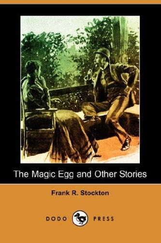 Download The Magic Egg and Other Stories (Dodo Press)