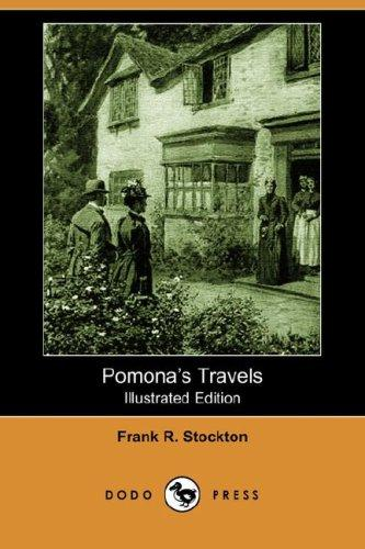 Pomona's Travels (Illustrated Edition) (Dodo Press)