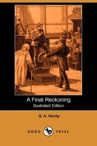 Download A Final Reckoning (Illustrated Edition) (Dodo Press)