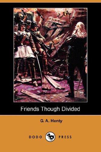 Friends Though Divided (Dodo Press)