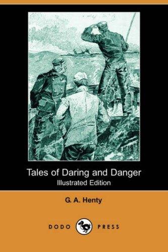 Tales of Daring and Danger (Illustrated Edition) (Dodo Press)
