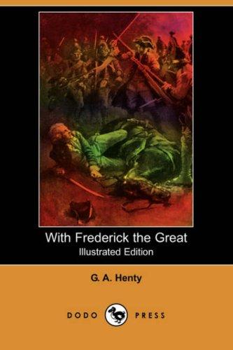 Download With Frederick the Great (Illustrated Edition) (Dodo Press)