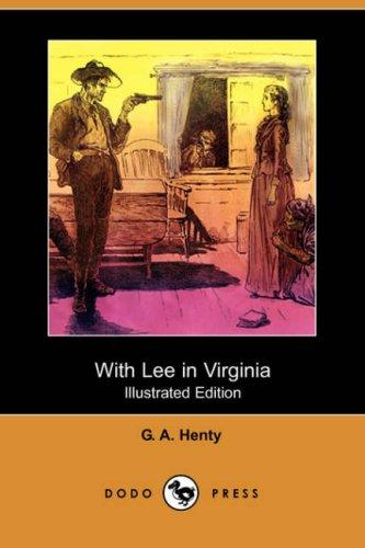 Download With Lee in Virginia (Illustrated Edition) (Dodo Press)