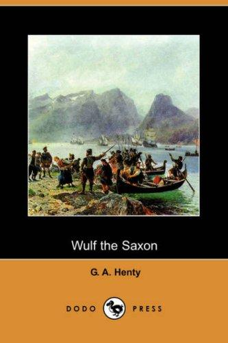 Download Wulf the Saxon (Dodo Press)