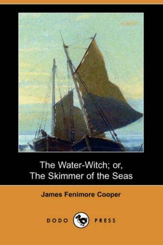 Download The Water-Witch; or, The Skimmer of the Seas (Dodo Press)