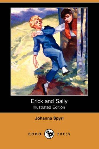 Download Erick and Sally (Illustrated Edition) (Dodo Press)