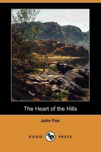 The Heart of the Hills (Dodo Press)