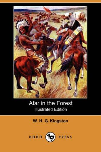 Download Afar in the Forest (Illustrated Edition) (Dodo Press)