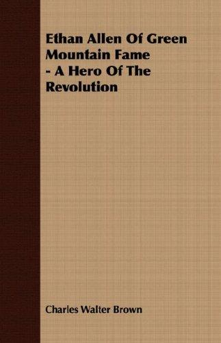 Download Ethan Allen Of Green Mountain Fame – A Hero Of The Revolution