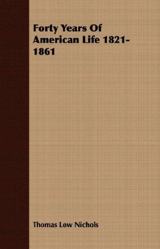 Forty Years Of American Life 1821-1861
