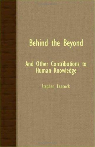 Download Behind The Beyond – And Other Contributions To Human Knowledge