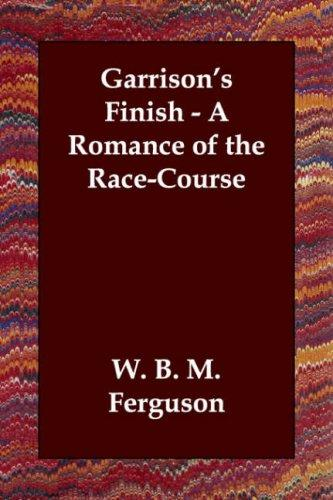 Garrison's Finish – A Romance of the Race-Course