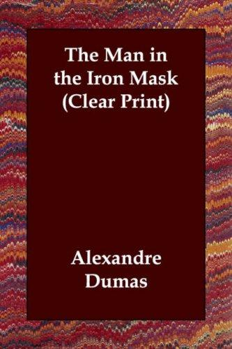 The Man in the Iron Mask (Clear Print) by Alexandre Dumas