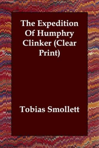 The Expedition Of Humphry Clinker (Clear Print)