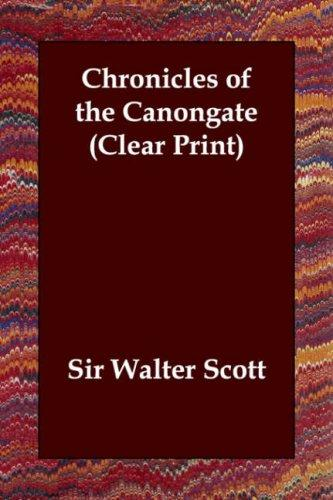 Download Chronicles of the Canongate (Clear Print)