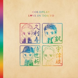 Love in Tokyo by Coldplay