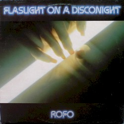 Rofo - Flashlight On A Disco Night
