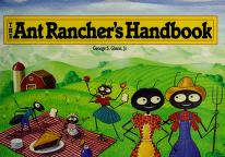 Cover of: The ant rancher's handbook | George S. Glenn
