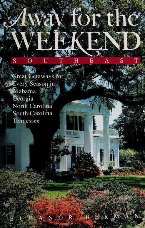 Away for the weekend, Southeast by Berman, Eleanor